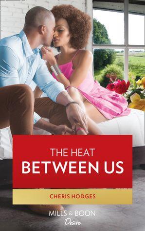 The Heat Between Us (Mills & Boon Kimani) (Southern Loving, Book 2)
