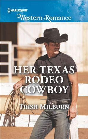 Her Texas Rodeo Cowboy eBook  by Trish Milburn