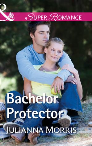 Bachelor Protector (Mills & Boon Superromance) (Poppy Gold Stories, Book 3)