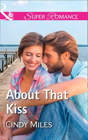 About That Kiss (Mills & Boon Superromance) (The Malone Brothers, Book 3)