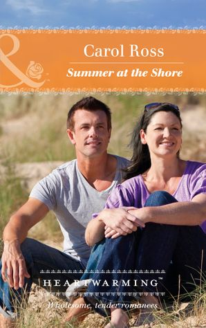 Summer At The Shore (Mills & Boon Heartwarming) eBook  by Carol Ross