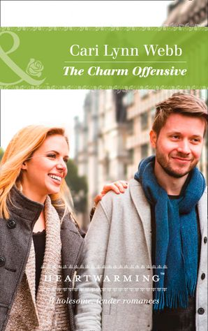The Charm Offensive (Mills & Boon Heartwarming) eBook  by Cari Lynn Webb
