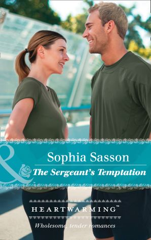 The Sergeant's Temptation (Mills & Boon Heartwarming) (State of the Union, Book 3) eBook  by Sophia Sasson