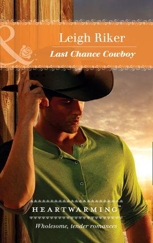 last-chance-cowboy-mills-and-boon-heartwarming-kansas-cowboys-book-2