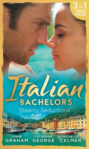 Italian Bachelors: Steamy Seductions (Mills & Boon M&B)