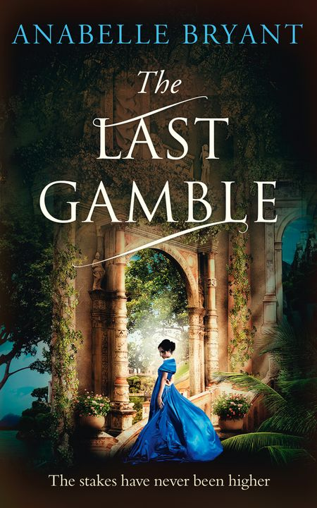 The Last Gamble (Bastards of London, Book 3) - Anabelle Bryant