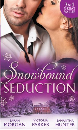 Snowbound Seduction: A Night of No Return / To Claim His Heir by Christmas / I'll Be Yours for Christmas (Mills & Boon M&B) eBook  by
