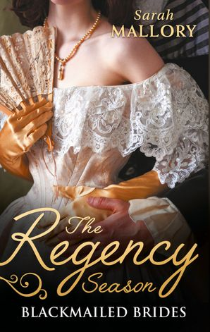 The Regency Season: Blackmailed Brides: The Scarlet Gown / Lady Beneath the Veil (Mills & Boon M&B) eBook  by Sarah Mallory