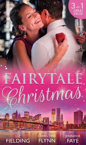 Fairytale Christmas: Mistletoe and the Lost Stiletto / Her Holiday Prince Charming / A Princess by Christmas (Mills & Boon M&B) eBook  by Liz Fielding