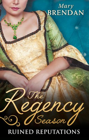 The Regency Season: Ruined Reputations: The Rake's Ruined Lady / Tarnished, Tempted and Tamed (Mills & Boon M&B) eBook  by Mary Brendan
