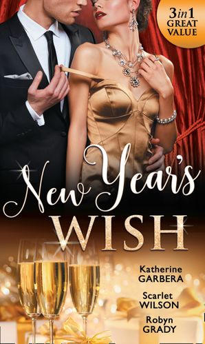 New Year's Wish: After Midnight / The Prince She Never Forgot / Amnesiac Ex, Unforgettable Vows (Mills & Boon M&B) eBook  by Katherine Garbera
