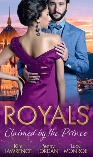Royals: Claimed By The Prince: The Heartbreaker Prince / Passion and the Prince / Prince of Secrets (Mills & Boon M&B) eBook  by Kim Lawrence