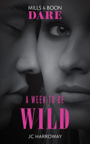 A Week To Be Wild (Mills & Boon Dare)