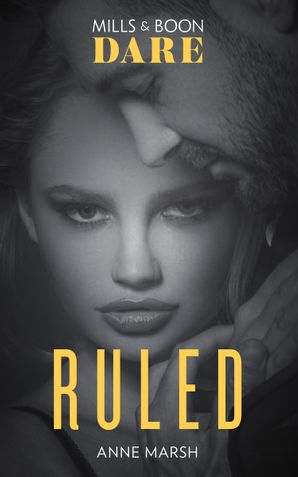 Ruled (Mills & Boon Dare) (Hard Riders MC, Book 1) eBook  by Anne Marsh