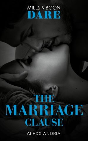 The Marriage Clause (Mills & Boon Dare) (Dirty Sexy Rich) eBook  by