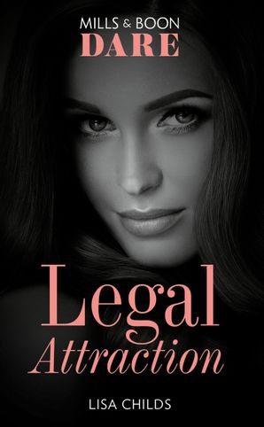 Legal Attraction (Mills & Boon Dare) (Legal Lovers) eBook  by Lisa Childs