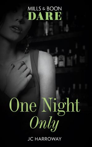 One Night Only (Mills & Boon Dare) eBook  by JC Harroway