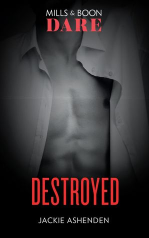 Destroyed (Mills & Boon Dare) (The Knights of Ruin, Book 2) eBook  by Jackie Ashenden