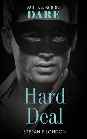 Hard Deal (Mills & Boon Dare) (Melbourne After Dark, Book 2) eBook  by Stefanie London
