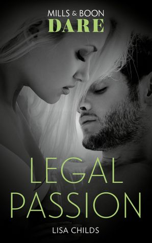 Legal Passion (Mills & Boon Dare) (Legal Lovers) eBook  by Lisa Childs