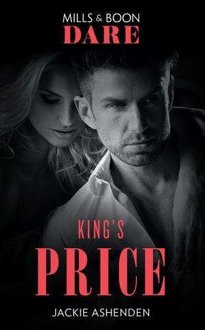 King's Price (Mills & Boon Dare) (Kings of Sydney) eBook  by Jackie Ashenden