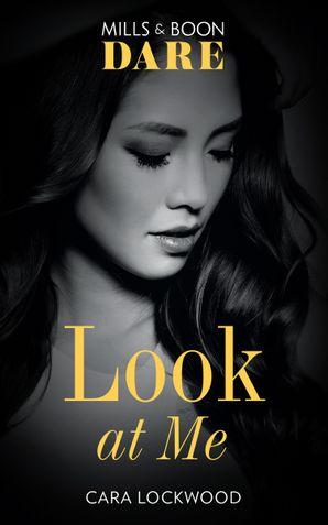 Look At Me (Mills & Boon Dare) eBook  by Cara Lockwood