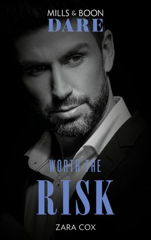 Worth The Risk (Mills & Boon Dare) (The Mortimers: Wealthy & Wicked) eBook  by Zara Cox