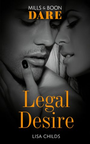 Legal Desire (Mills & Boon Dare) (Legal Lovers) eBook  by Lisa Childs