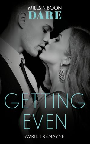 Getting Even (Mills & Boon Dare) (Reunions) eBook  by Avril Tremayne