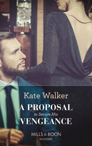 A Proposal To Secure His Vengeance (Mills & Boon Modern)
