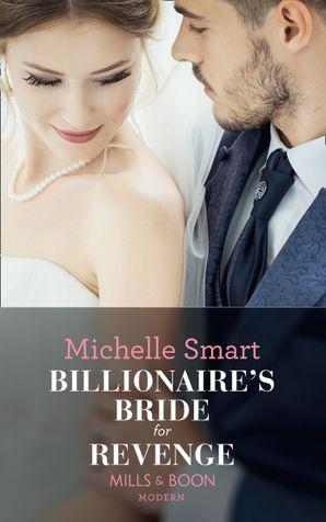 Billionaire's Bride For Revenge (Mills & Boon Modern) (Rings of Vengeance, Book 1) eBook  by Michelle Smart