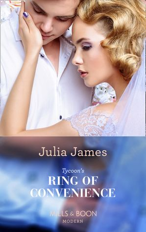 Tycoon's Ring Of Convenience (Mills & Boon Modern) eBook  by Julia James