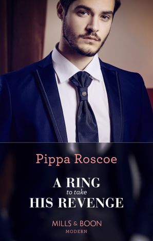 A Ring To Take His Revenge (Mills & Boon Modern) (The Winners' Circle, Book 1) eBook  by Pippa Roscoe