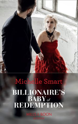 Billionaire's Baby Of Redemption (Mills & Boon Modern) (Rings of Vengeance, Book 3) eBook  by Michelle Smart