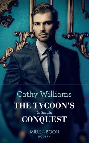 The Tycoon's Ultimate Conquest (Mills & Boon Modern) eBook  by Cathy Williams