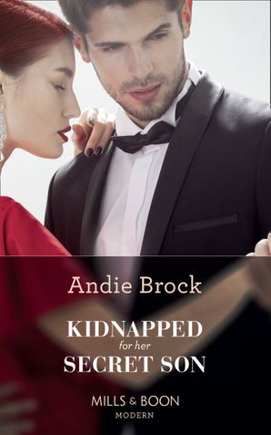 Kidnapped For Her Secret Son (Mills & Boon Modern) eBook  by Andie Brock