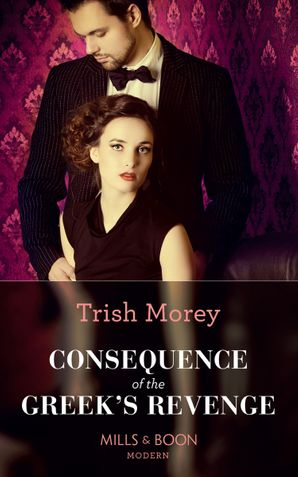 Consequence Of The Greek's Revenge (Mills & Boon Modern) (One Night With Consequences, Book 46) eBook  by