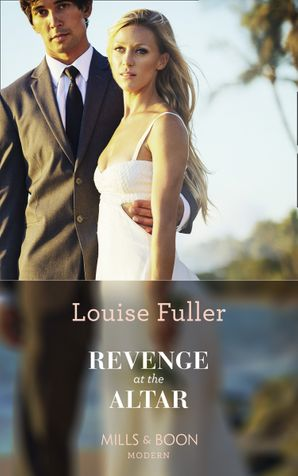Revenge At The Altar (Mills & Boon Modern) eBook  by Louise Fuller