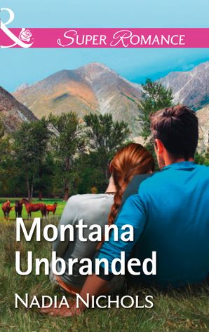 Montana Unbranded (Mills & Boon Superromance) (Home on the Ranch, Book 48)