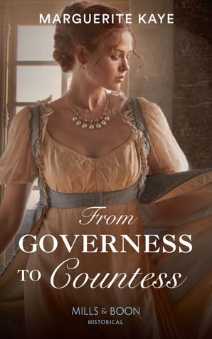 From Governess To Countess (Mills & Boon Historical) (Matches Made in Scandal, Book 1)