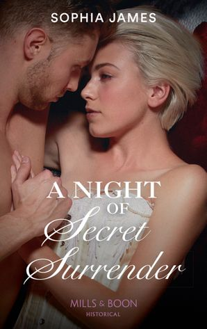 A Night Of Secret Surrender (Mills & Boon Historical) (Gentlemen of Honour, Book 1) eBook  by Sophia James