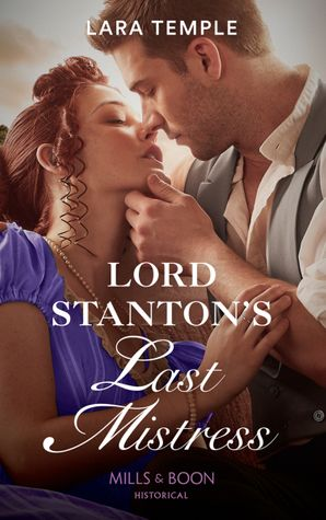 Lord Stanton's Last Mistress (Mills & Boon Historical) (Wild Lords and Innocent Ladies, Book 3) eBook  by Lara Temple