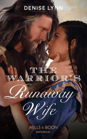 The Warrior's Runaway Wife (Mills & Boon Historical) eBook  by Denise Lynn