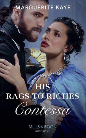 His Rags-To-Riches Contessa (Mills & Boon Historical) (Matches Made in Scandal, Book 3) eBook  by Marguerite Kaye
