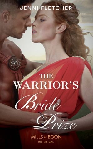 The Warrior's Bride Prize (Mills & Boon Historical) eBook  by Jenni Fletcher