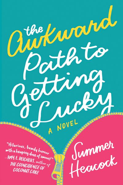 The Awkward Path To Getting Lucky - Summer Heacock