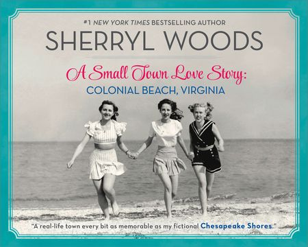 A Small Town Love Story: Colonial Beach, Virginia - Sherryl Woods