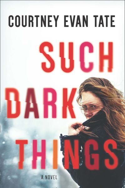 Such Dark Things - Courtney Evan Tate