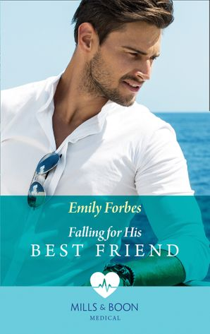 Falling For His Best Friend (Mills & Boon Medical) eBook  by