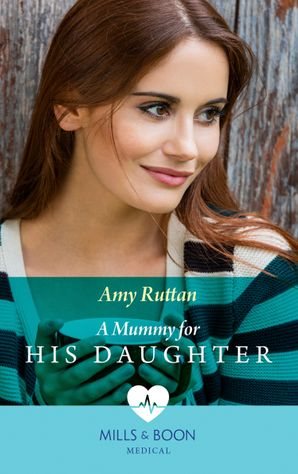 A Mummy For His Daughter (Mills & Boon Medical)
